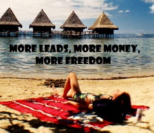 More Leads, More Money, More Freedom